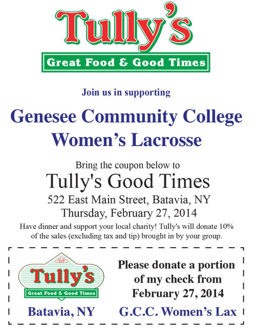 Hungry? Head to Tully's Good Times on Main Street on February 27, bring this coupon, and 10% of your bill will be donated to the Women's Lacrosse Team!